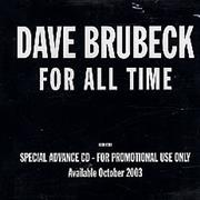 Click here for more info about 'Dave Brubeck - For All Time'