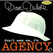 Click here for more info about 'Dave Dulake - Don't Ask Me, I'm Agency'