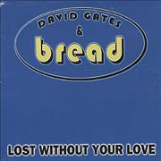 Click here for more info about 'David Gates - Lost Without Your Love'