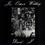Click here for more info about 'David J - Joe Orton's Wedding'