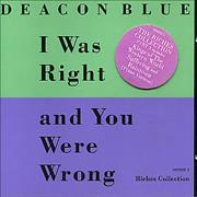 Click here for more info about 'Deacon Blue - I Was Right & You Were Wrong'