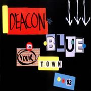 Click here for more info about 'Deacon Blue - In Your Town 1993'