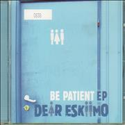 Click here for more info about 'Dear Eskiimo - Be Patient EP'