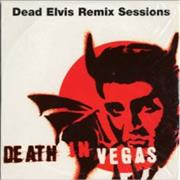 Click here for more info about 'Death In Vegas - Dead Elvis Remix Sessions'