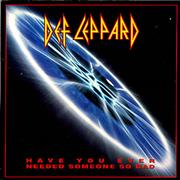 """Def Leppard Have You Ever Needed Someone So Bad? UK 7"""" vinyl"""