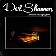Click here for more info about 'Del Shannon - And The Music Plays On'