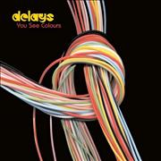 Click here for more info about 'Delays - You See Colours'