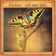 Click here for more info about 'Delta - All My Life'