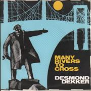 Click here for more info about 'Desmond Dekker - Many Rivers To Cross'