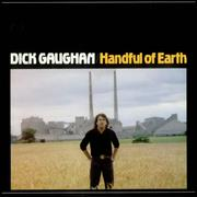 Click here for more info about 'Dick Gaughan - Handful Of Earth'