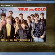 Click here for more info about 'Dick Gaughan - True And Bold - Songs Of The Scottish Miners'