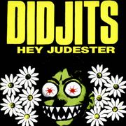 Click here for more info about 'Didjits - Hey Judester'