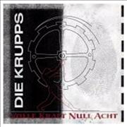 Click here for more info about 'Die Krupps - Volle Kraft Null Acht'