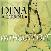 Click here for more info about 'Dina Carroll - Without Love'