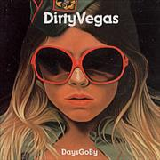 Click here for more info about 'Dirty Vegas - Days Go By'