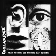 Click here for more info about 'Discharge - Hear Nothing, See Nothing, Say Nothing'
