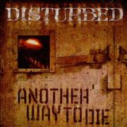 Click here for more info about 'Disturbed - Another Way To Die'