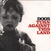 Click here for more info about 'Dogs - Turn Against This Land'