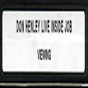 Click here for more info about 'Don Henley - Live Inside Job'