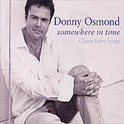 Click here for more info about 'Donny Osmond - Somewhere In Time: Classic Love Songs'