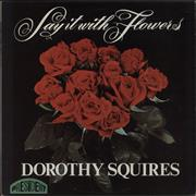 Click here for more info about 'Dorothy Squires - Say It With Flowers'