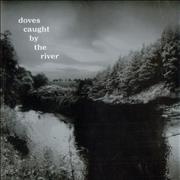 Click here for more info about 'Doves - Caught By The River'