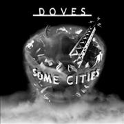 Click here for more info about 'Doves - Some Cities'