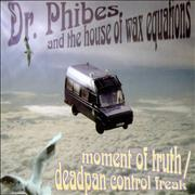 Click here for more info about 'Dr Phibes & The House Of Wax Equations - Moment Of Truth/ Deadpan Control Freak'