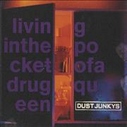 Click here for more info about 'Dust Junkys - Living In The Pocket Of A Drug Queen'