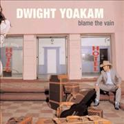 Click here for more info about 'Dwight Yoakam - Blame The Vain'