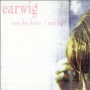 Click here for more info about 'Earwig - Every Day Shines/ I Need Feel'