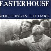Click here for more info about 'Easterhouse - Whistling In The Dark'
