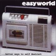 Click here for more info about 'Easyworld - Better Ways To Self Destruct'