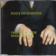 Click here for more info about 'Echo & The Bunnymen - I Want To Be There When You Come'