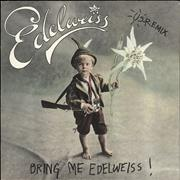 Click here for more info about 'Edelweiss - Bring Me Edelweiss!'