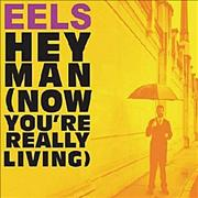 Click here for more info about 'Eels - Hey Now [Now You're Really Living]'