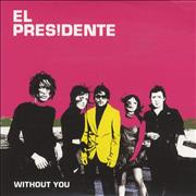 Click here for more info about 'El Presidente - Without You'