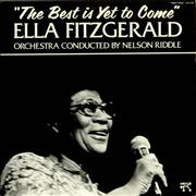 Click here for more info about 'Ella Fitzgerald - The Best Is Yet To Come'