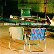 Click here for more info about 'Elton John - All That I'm Allowed [I'm Thankful]'