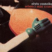 Click here for more info about 'Elvis Costello - When I Was Cruel'
