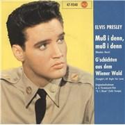 "Elvis Presley Muß I Denn, Muß I Denn (Wooden Heart) / G'schichten Aus Dem Wienerwald (Tonight's All Right For Love Germany 7"" vinyl"