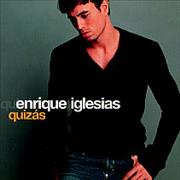 Click here for more info about 'Enrique Iglesias - Quizas'
