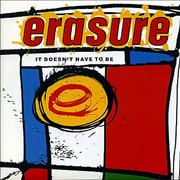 Click here for more info about 'Erasure - It Doesn't Have To Be'