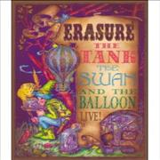 Click here for more info about 'Erasure - The Tank, The Swan And The Balloon'