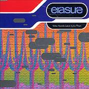 Click here for more info about 'Erasure - Who Needs Love Like That 92 - 2nd'