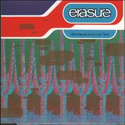 Click here for more info about 'Erasure - Who Needs Love Like That'