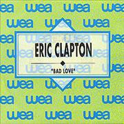Click here for more info about 'Eric Clapton - Bad Love'