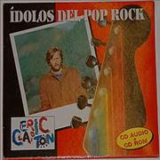 Click here for more info about 'Eric Clapton - Idolos Del Pop Rock'