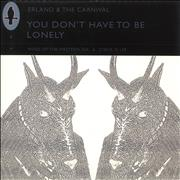 Click here for more info about 'Erland & The Carnival - You Don't Have To Be Lonely'