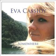 Click here for more info about 'Eva Cassidy - Somewhere'
